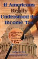 If Americans Really Understood the Income Tax