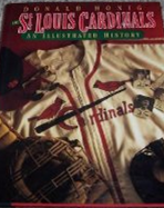 The St. Louis Cardinals an Illustrated History