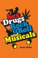 Sex, Drugs, Rock and Roll, and Musicals