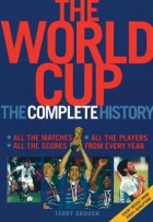 The World Cup the Complete History